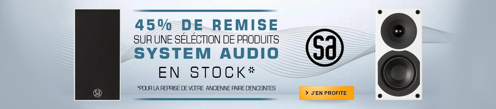 Offre de reprise ! Profitez de -45% sur une sélection de produits System Audio