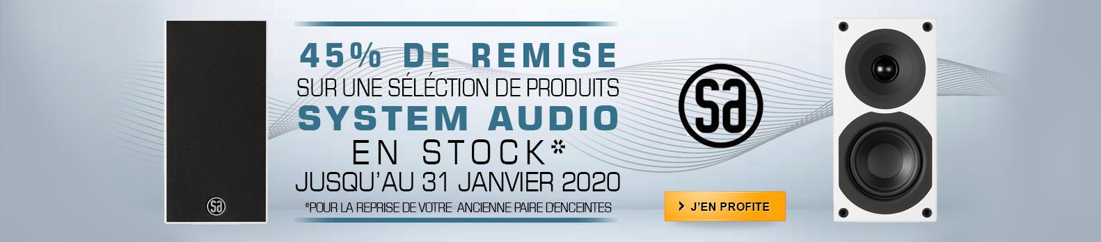 Offre de reprise ! Profitez de -45% sur une sélection de produits System Audio jusqu'au 31 Janvier 2020